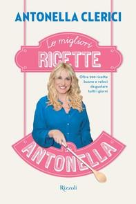 Le migliori ricette di Antonella - Librerie.coop