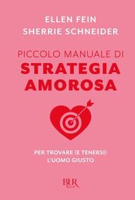 Piccolo manuale di strategia amorosa - Librerie.coop