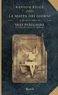 Miss Peregrine. La mappa dei giorni - Librerie.coop
