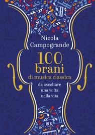 100 Brani di musica classica da ascoltare una volta nella vita - copertina