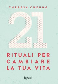 21 Rituali per cambiare la tua vita - Librerie.coop