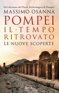 Pompei. Il tempo ritrovato - Librerie.coop