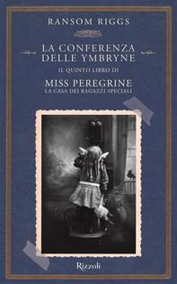 Miss Peregrine. La conferenza delle Ymbryne - Librerie.coop