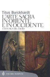Arte sacra in Oriente e in Occidente - Librerie.coop