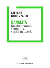 Banalità. Luoghi comuni, social network e semiotica - Librerie.coop