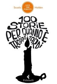 100 storie per quando è troppo tardi - copertina