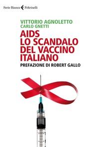 AIDS: lo scandalo del vaccino italiano - copertina