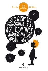 53 risposte verosimili alle 42 domande impossibili dei nostri figli - copertina