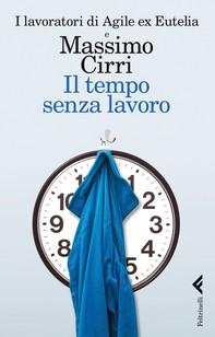 Il tempo senza lavoro - Librerie.coop