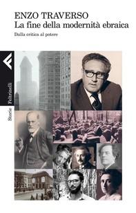 La fine della modernità ebraica - Librerie.coop