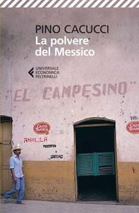 La polvere del Messico - Librerie.coop