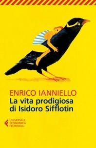 La vita prodigiosa di Isidoro Sifflotin - Librerie.coop