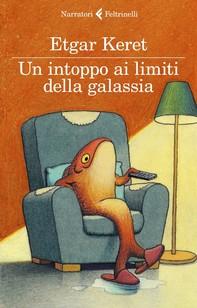 Un intoppo ai limiti della galassia - Librerie.coop