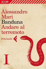 Banduna - 1. Andare al terremoto - copertina