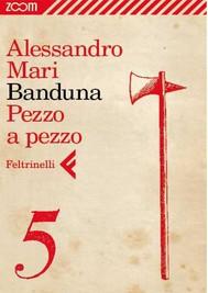 Banduna - 5. Pezzo a pezzo - copertina