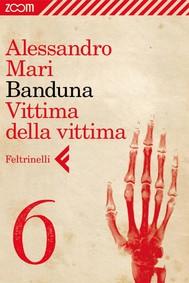 Banduna - 6. Vittima della vittima - copertina