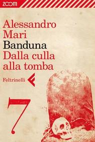 Banduna - 7. Dalla culla alla tomba - copertina