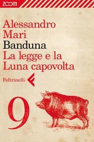 Banduna - 9. La legge e la Luna capovolta - copertina