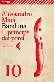 Banduna  - 10. Il principe dei porci - copertina