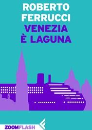 Venezia è laguna - copertina