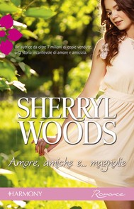 Amore, amiche e... magnolie - copertina