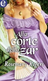 Alla corte dello zar (eLit) - Librerie.coop