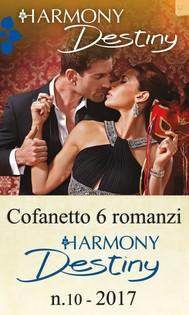 Cofanetto 6 romanzi Harmony Destiny - 10 - copertina