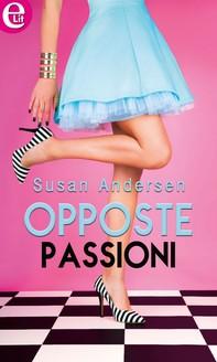 Opposte passioni (eLit) - Librerie.coop