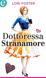 Dottoressa Stranamore (eLit) - Librerie.coop