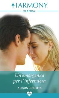 Un'emergenza per l'infermiera - Librerie.coop