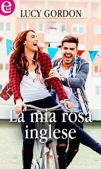 La mia rosa inglese (eLit) - Librerie.coop