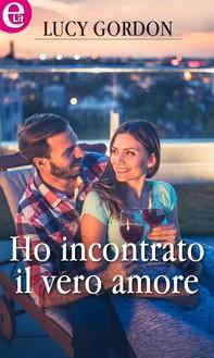 Ho incontrato il vero amore (eLit) - Librerie.coop