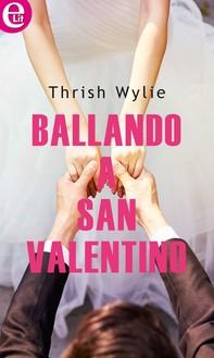 Ballando a San Valentino (eLit) - Librerie.coop