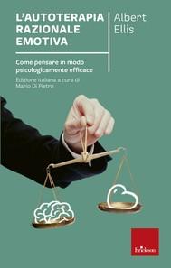 L'autoterapia razionale emotiva. Come pensare in modo psicologicamente efficace - copertina