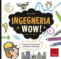 Ingegneria Wow! - Librerie.coop
