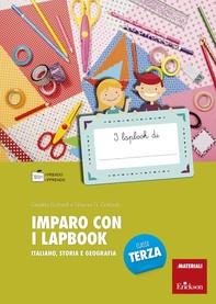 Imparo con i lapbook - Italiano, storia e geografia - Classe terza - Librerie.coop