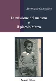 La missione del maestro e il piccolo Marco - copertina