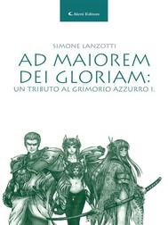 Ad maiorem Dei gloriam: Un tributo al grimorio azzurro i. - copertina