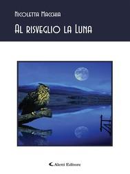 Al risveglio la luna - copertina