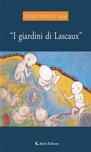 """I giardini di Lascaux"" - copertina"