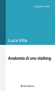 Anatomia di uno stalking - copertina