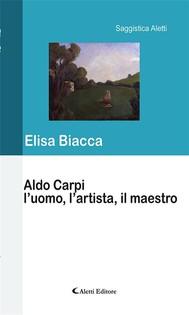 Aldo Carpi l'uomo, l'artista, il maestro - copertina
