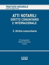 Atti Notarili - Diritto comunitario e internazionale - VOL. 3 - copertina