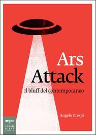 Ars Attack. Il bluff del contemporaneo - copertina