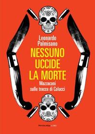 Nessuno uccide la morte - Librerie.coop