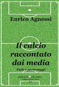Il calcio raccontato dai media. Fatti e personaggi - copertina