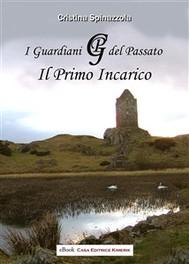 I GUARDIANI DEL PASSATO - Il primo incarico - copertina