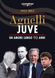 Agnelli - Juve - copertina