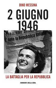 2 giugno 1946. La battaglia per la Repubblica - copertina