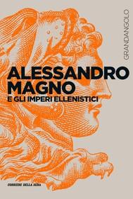 Alessandro Magno e gli imperi ellenistici - copertina